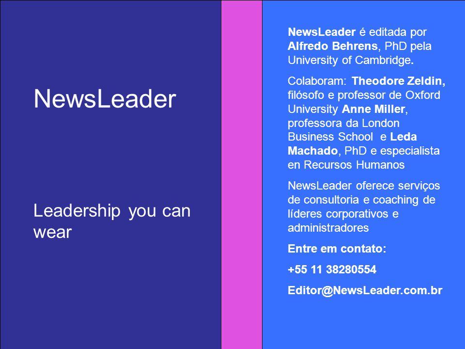 NewsLeader É uma organização orientada a líderes corporativos e administradores de empresas NewsLeader edita uma revista e também oferece conferencias e consultoria NewsLeader Leadership you can wear NewsLeader é editada por Alfredo Behrens, PhD pela University of Cambridge.