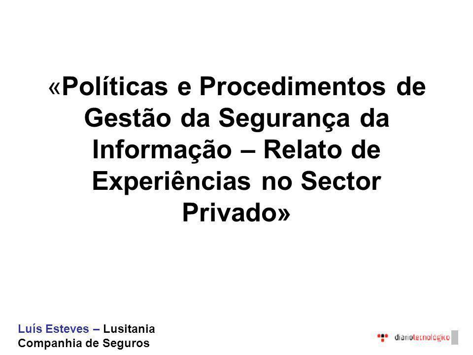 Agenda –Segurança –Recuperação Políticas e Procedimentos de Gestão da Segurança da Informação – Relato de Experiências no Sector Privado