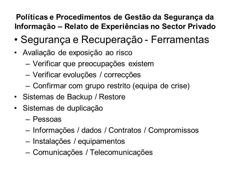 Políticas e Procedimentos de Gestão da Segurança da Informação – Relato de Experiências no Sector Privado Avaliação de exposição ao risco –Verificar q