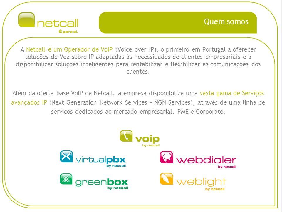Quem somos A Netcall é um Operador de VoIP (Voice over IP), o primeiro em Portugal a oferecer soluções de Voz sobre IP adaptadas às necessidades de clientes empresariais e a disponibilizar soluções inteligentes para rentabilizar e flexibilizar as comunicações dos clientes.
