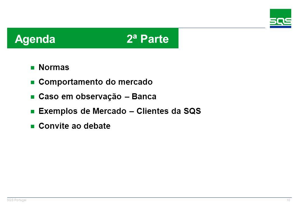 10 SQS Portugal n Normas n Comportamento do mercado n Caso em observação – Banca n Exemplos de Mercado – Clientes da SQS n Convite ao debate Agenda n
