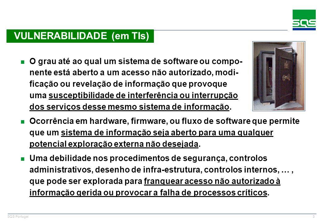 3 SQS Portugal n O grau até ao qual um sistema de software ou compo- nente está aberto a um acesso não autorizado, modi- ficação ou revelação de infor
