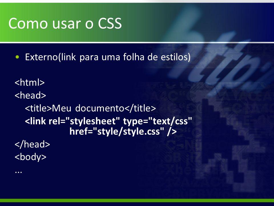 Como usar o CSS Externo(link para uma folha de estilos) Meu documento...