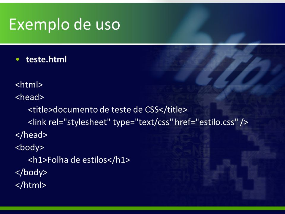 Exemplo de uso teste.html documento de teste de CSS Folha de estilos