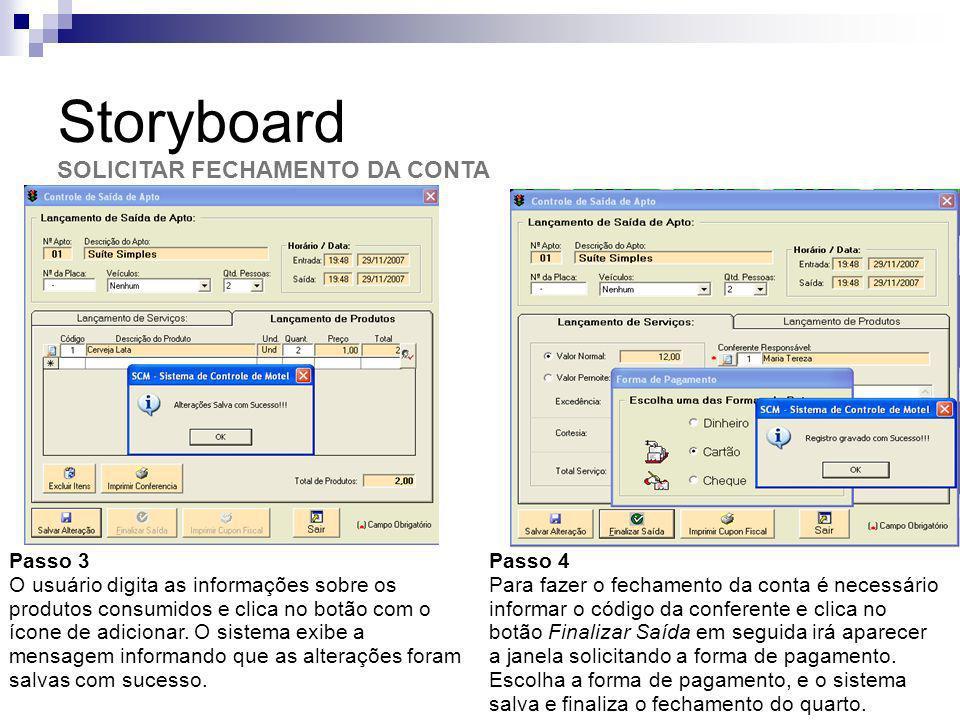 Storyboard SOLICITAR FECHAMENTO DA CONTA Passo 3 O usuário digita as informações sobre os produtos consumidos e clica no botão com o ícone de adiciona