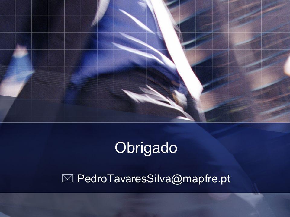 Obrigado PedroTavaresSilva@mapfre.pt