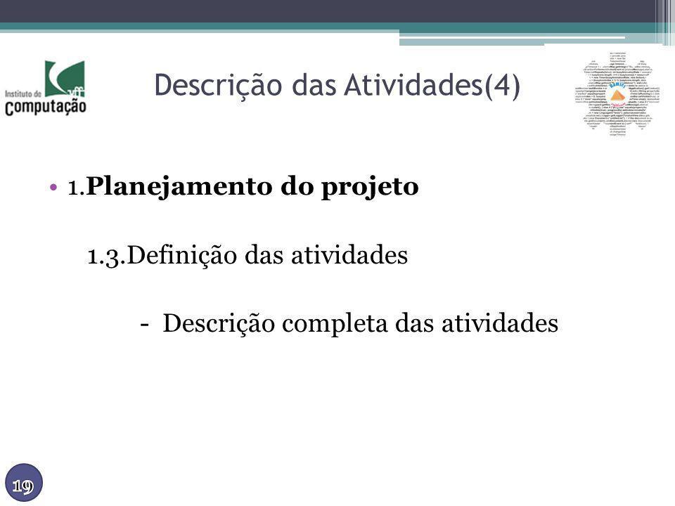 Descrição das Atividades(4) 1.Planejamento do projeto 1.3.Definição das atividades - Descrição completa das atividades