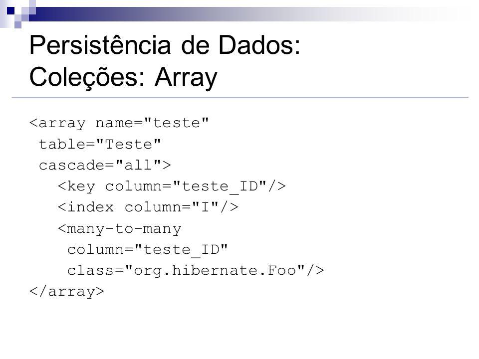 Persistência de Dados: Coleções: Array <array name=