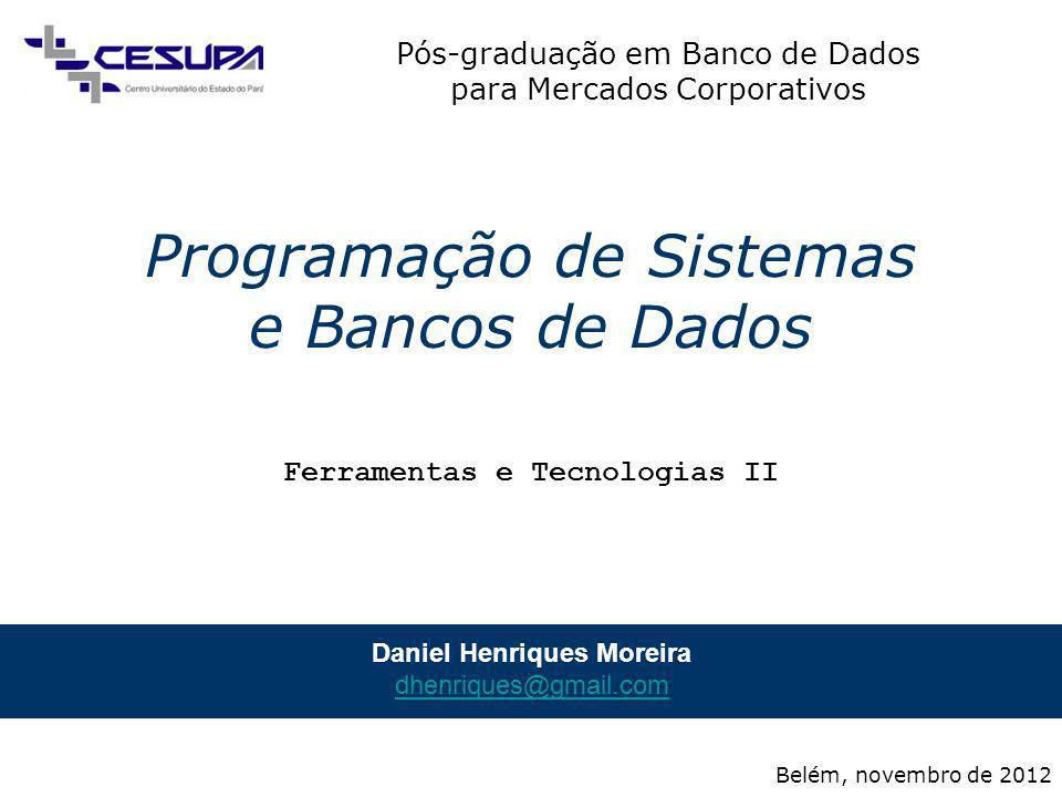 Pós-graduação em Banco de Dados para Mercados Corporativos Programação de Sistemas e Bancos de Dados 1 / 48 Programação de Sistemas e Bancos de Dados