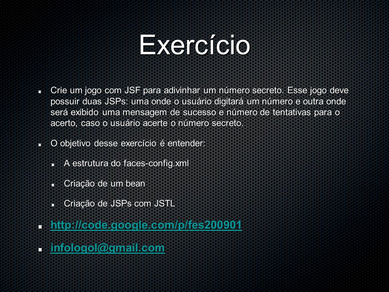 Exercício Crie um jogo com JSF para adivinhar um número secreto.