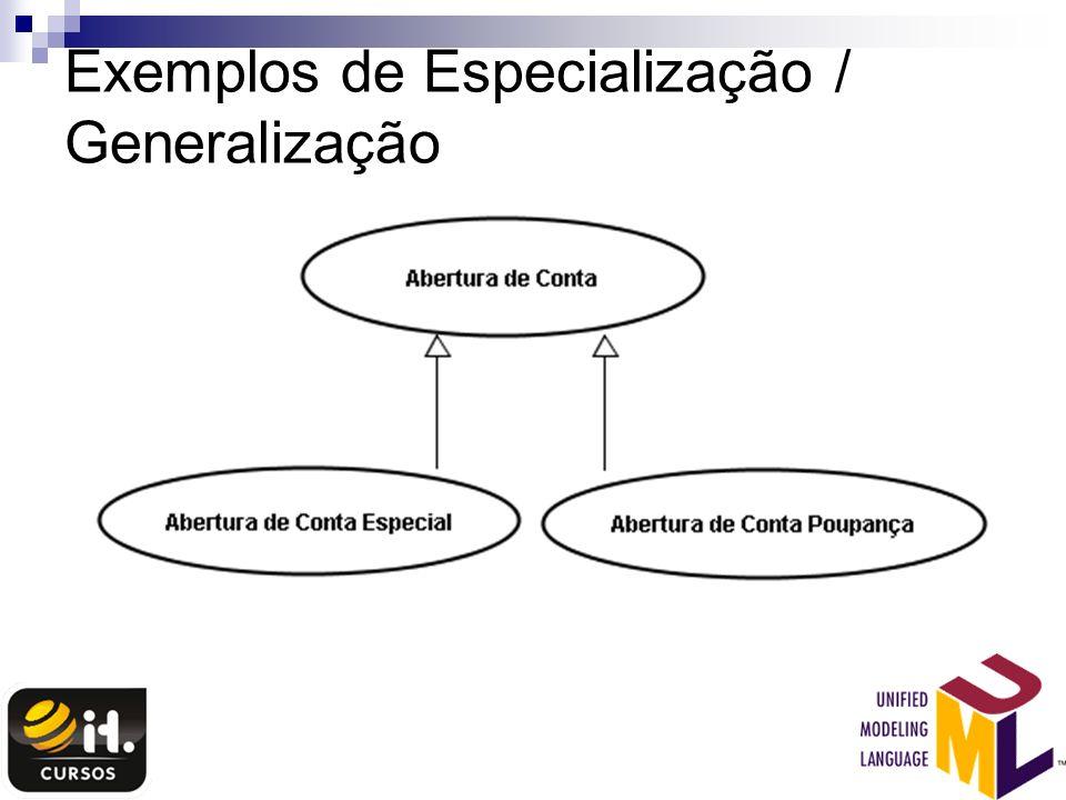 Exemplos de Especialização / Generalização