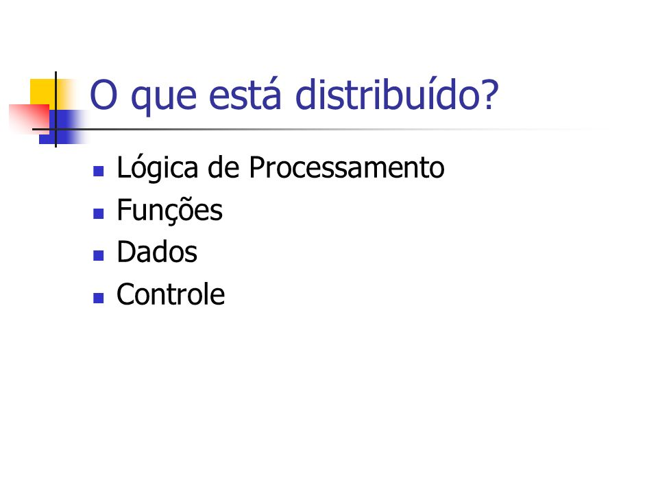 Base Distribuída – visão do usuário