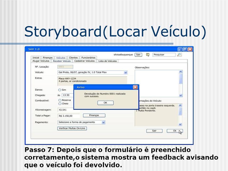 Storyboard(Locar Veículo) Passo 7: Depois que o formulário é preenchido corretamente,o sistema mostra um feedback avisando que o veículo foi devolvido