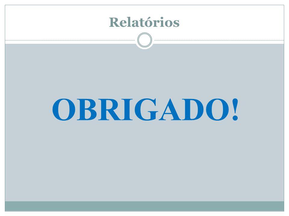 Relatórios OBRIGADO!