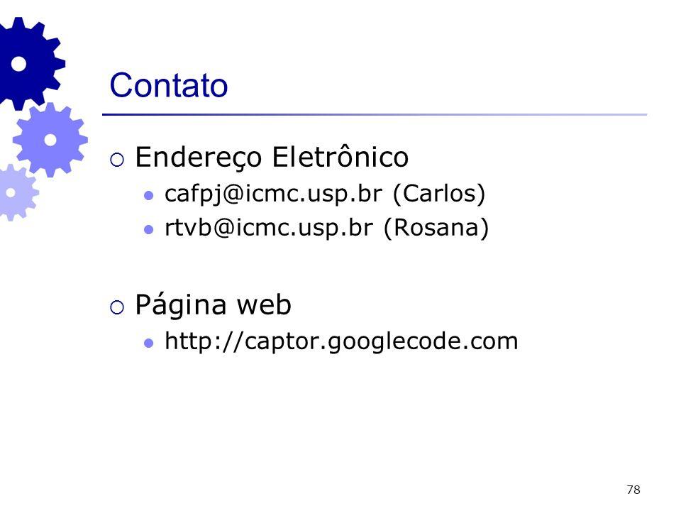 78 Contato Endereço Eletrônico cafpj@icmc.usp.br (Carlos) rtvb@icmc.usp.br (Rosana) Página web http://captor.googlecode.com