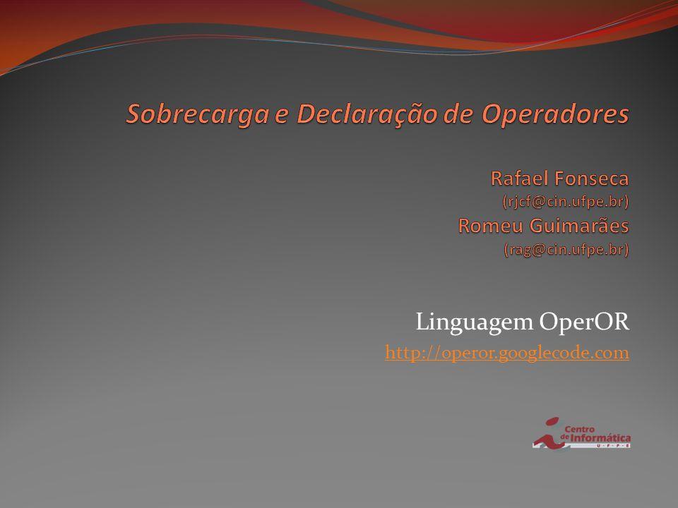 Linguagem OperOR http://operor.googlecode.com
