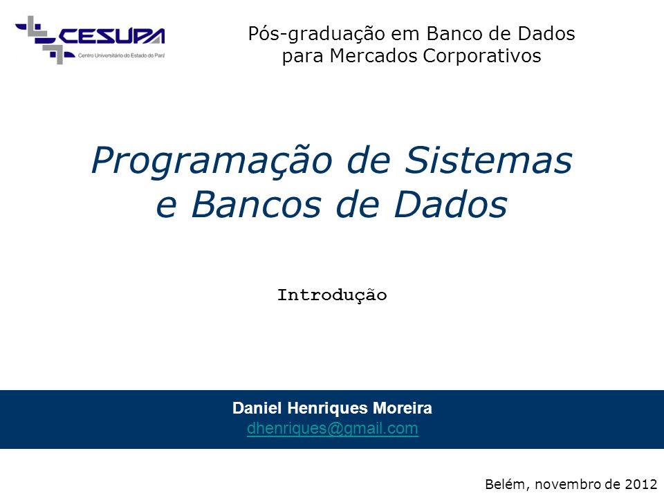 Pós-graduação em Banco de Dados para Mercados Corporativos Programação de Sistemas e Bancos de Dados 1 / 5 Programação de Sistemas e Bancos de Dados B
