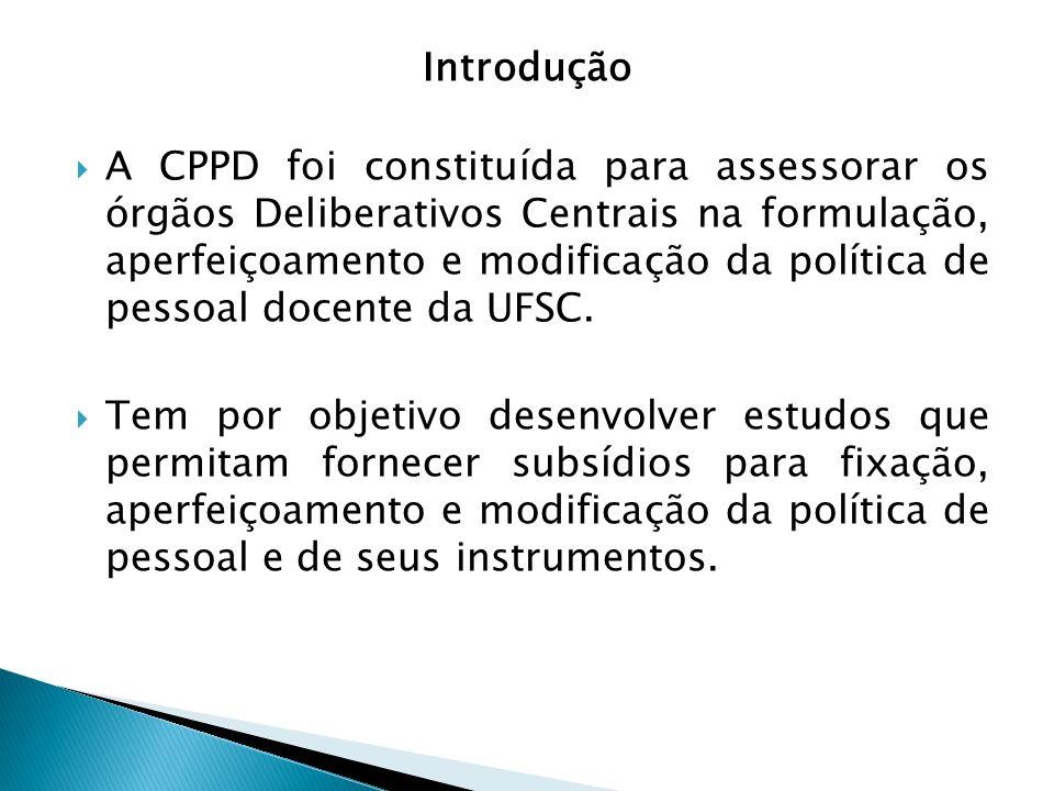 A CPPD foi constituída para assessorar os órgãos Deliberativos Centrais na formulação, aperfeiçoamento e modificação da política de pessoal docente da