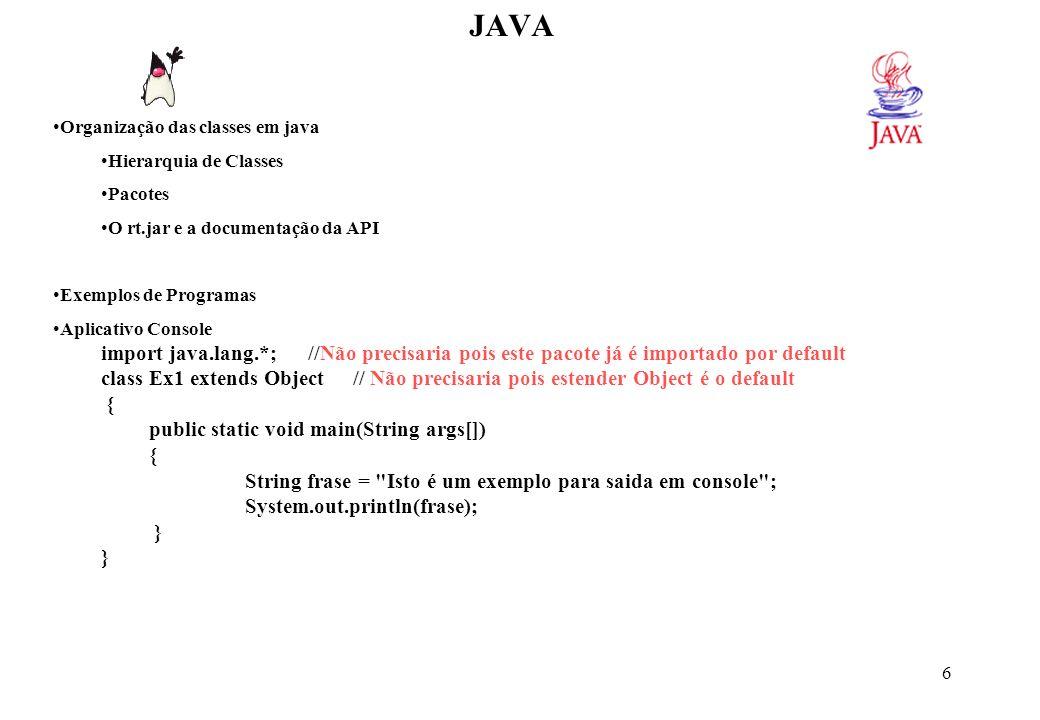 57 JAVA // Exemplo de uma classe que utiliza a classe Janela como padrão import javax.swing.*; public class MinhaJanela extends Janela { public MinhaJanela() { titulo = Esta é uma classe personalizada ; altura = 600; largura = 800; redimensionavel = true; icone = box.gif ; modo = maximizada ; mostrar(); } public static void main(String args[]) { MinhaJanela app = new MinhaJanela(); } }.