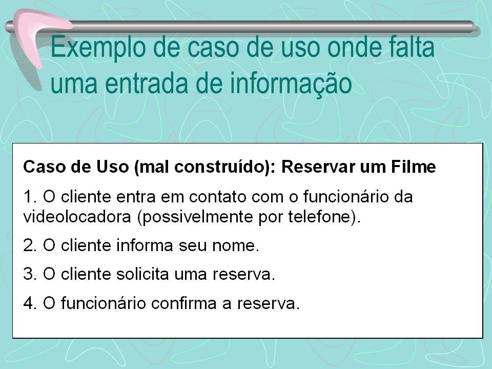 Exemplo de caso de uso onde falta uma entrada de informação