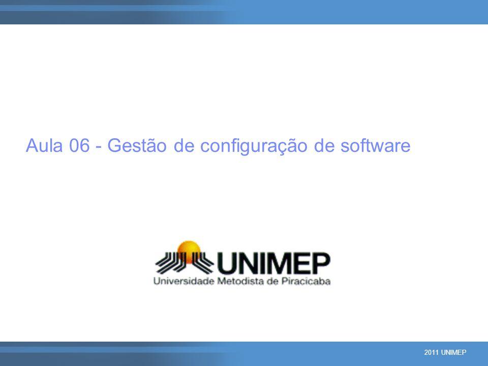 2011 UNIMEP Aula 06 - Gestão de configuração de software