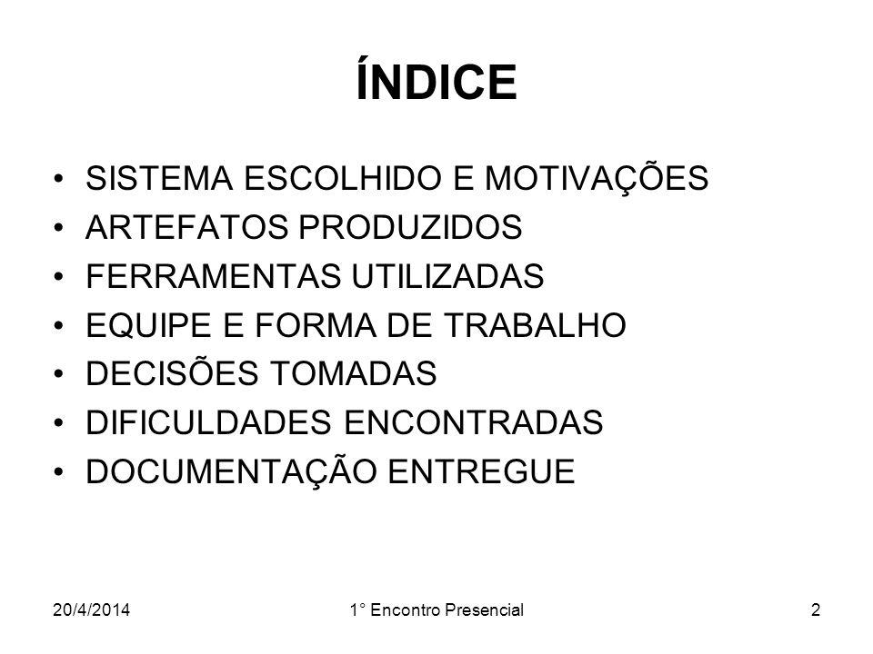 20/4/20141° Encontro Presencial13 DOCUMENTO DE ARQUITETURA Visão de Lógica - Composição do Layout