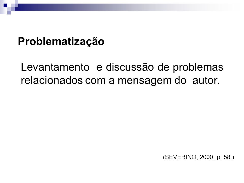 Andrea Roloff LopesMetodologia Científica Problematização Levantamento e discussão de problemas relacionados com a mensagem do autor.