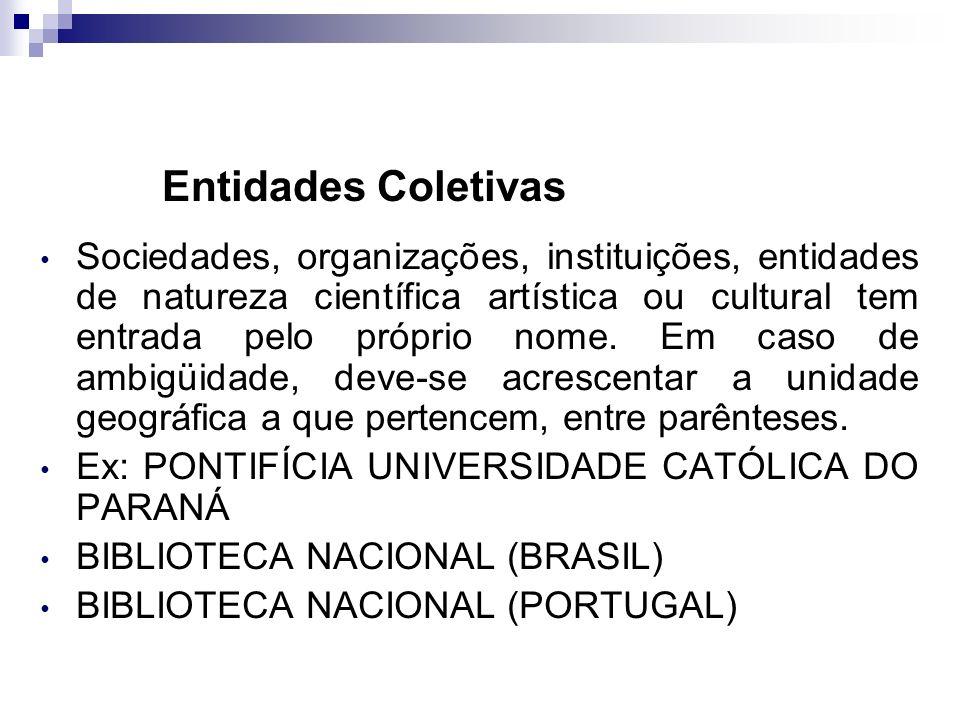 Andrea Roloff LopesMetodologia Científica Entidades Coletivas Órgãos da administração governamental direta (ministérios, secretarias e outros) tem ent