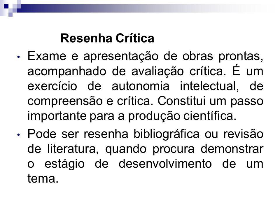 Andrea Roloff LopesMetodologia Científica Resenha Crítica Exame e apresentação de obras prontas, acompanhado de avaliação crítica.