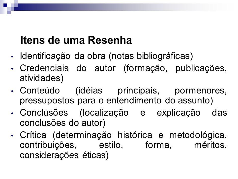 Andrea Roloff LopesMetodologia Científica Resenha Crítica Exame e apresentação de obras prontas, acompanhado de avaliação crítica. É um exercício de a
