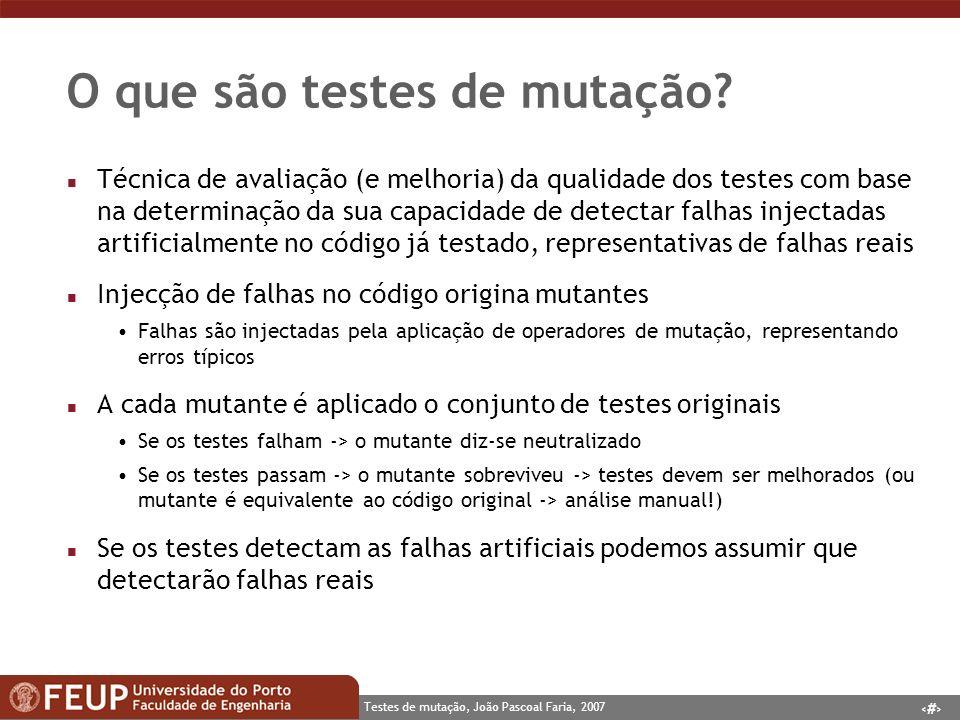 3 Testes de mutação, João Pascoal Faria, 2007 O que são testes de mutação.