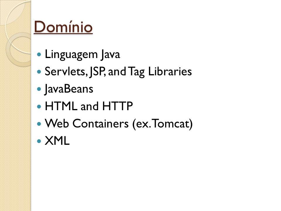 JSTL A JSP Standard Tag Library (Jstl) é uma coleção de bibliotecas que implementam funcionalidades de uso geral em muitas aplicações web.