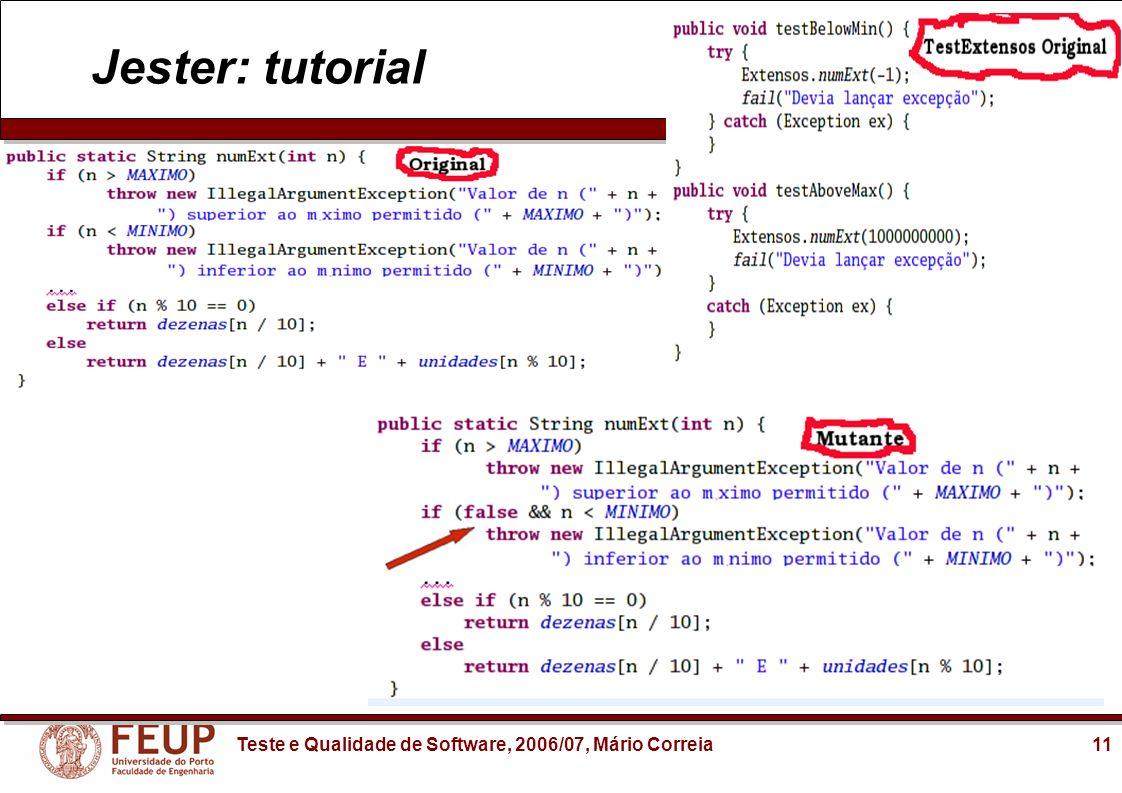11Teste e Qualidade de Software, 2006/07, Mário Correia Jester: tutorial