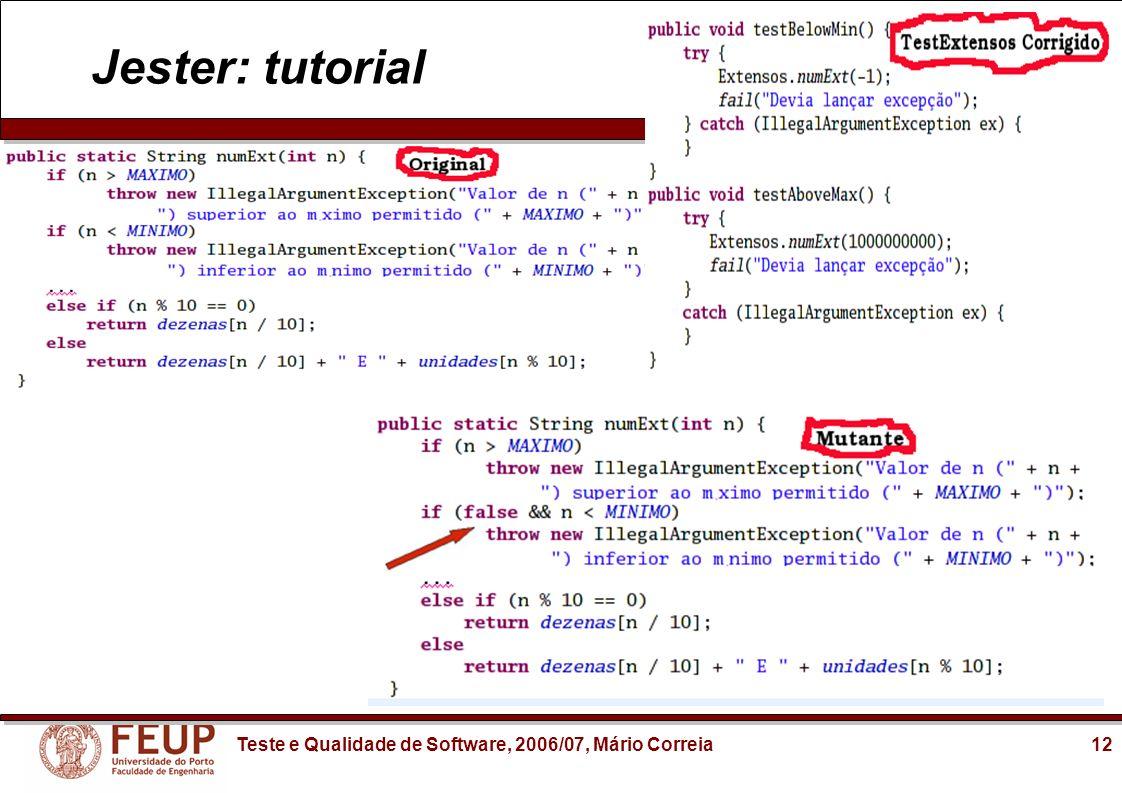 12Teste e Qualidade de Software, 2006/07, Mário Correia Jester: tutorial