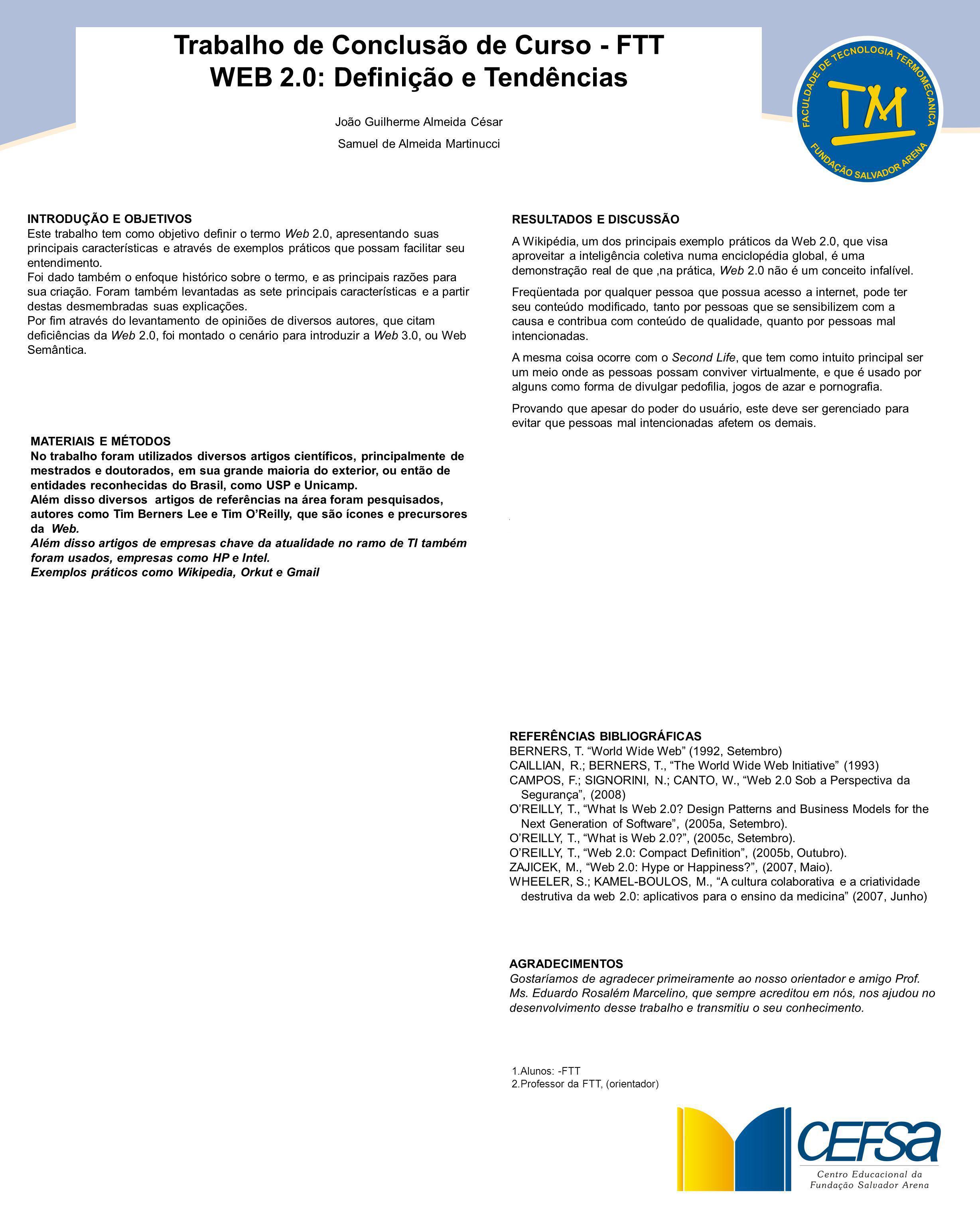 Trabalho de Conclusão de Curso - FTT WEB 2.0: Definição e Tendências João Guilherme Almeida César Samuel de Almeida Martinucci INTRODUÇÃO E OBJETIVOS