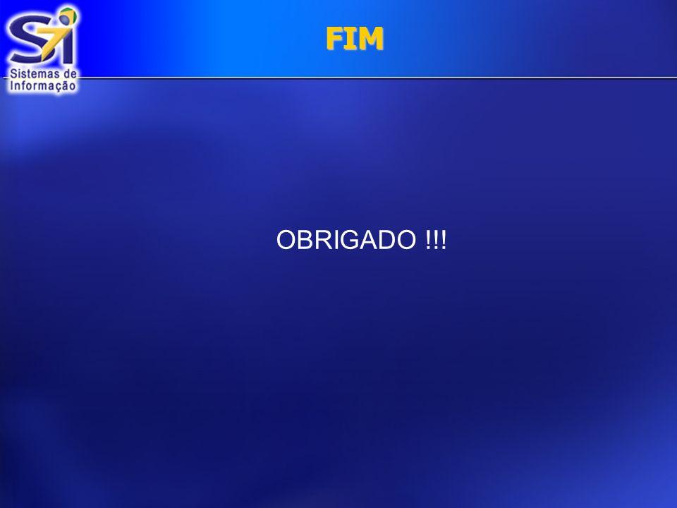 FIM OBRIGADO !!!