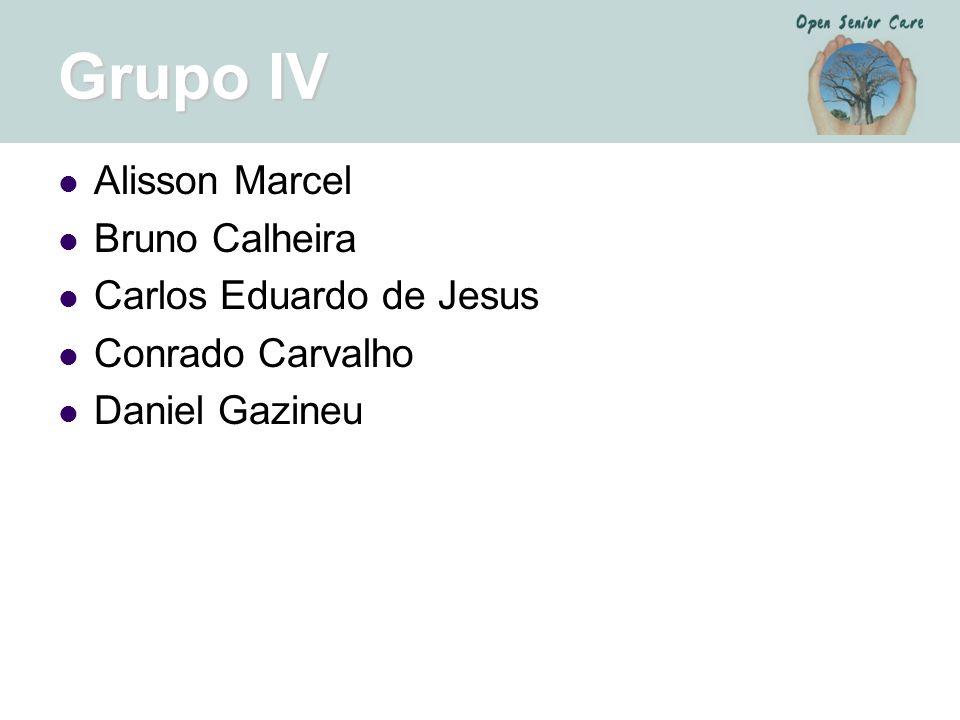 Grupo IV Alisson Marcel Bruno Calheira Carlos Eduardo de Jesus Conrado Carvalho Daniel Gazineu
