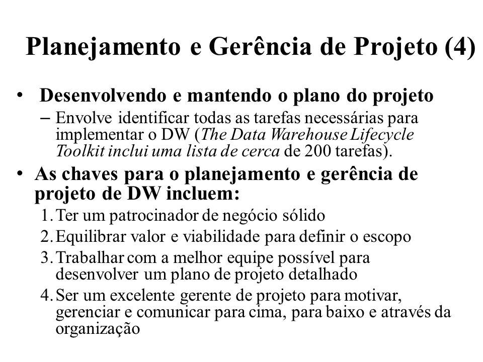 Planejamento e Gerência de Projeto (4) Desenvolvendo e mantendo o plano do projeto – Envolve identificar todas as tarefas necessárias para implementar