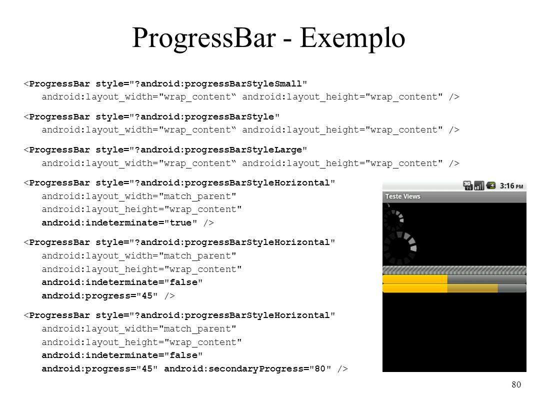 ProgressBar - Exemplo <ProgressBar style=