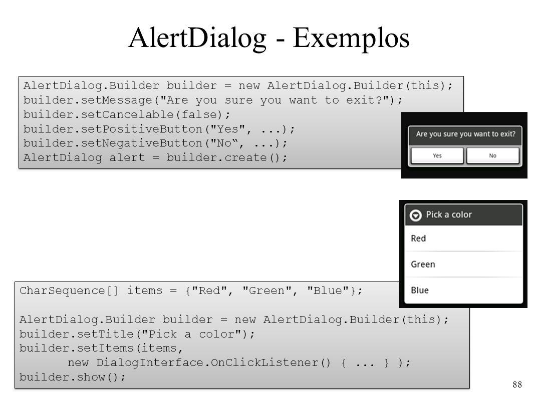 AlertDialog.Builder builder = new AlertDialog.Builder(this); builder.setMessage(