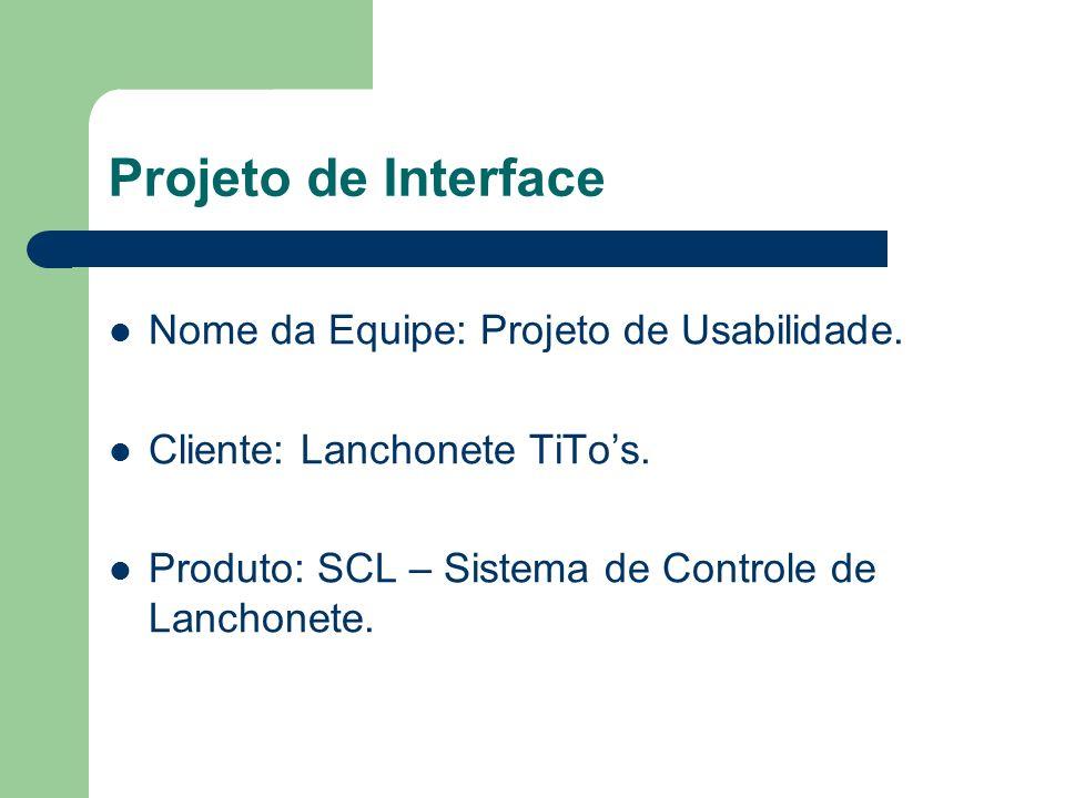 Projeto de Interface http://code.google.com/p/projeto-de-usabilidade/ Equipe: Margarete Cardoso Sheila Aguiar Wladimir Cunha Orientação: Prof.