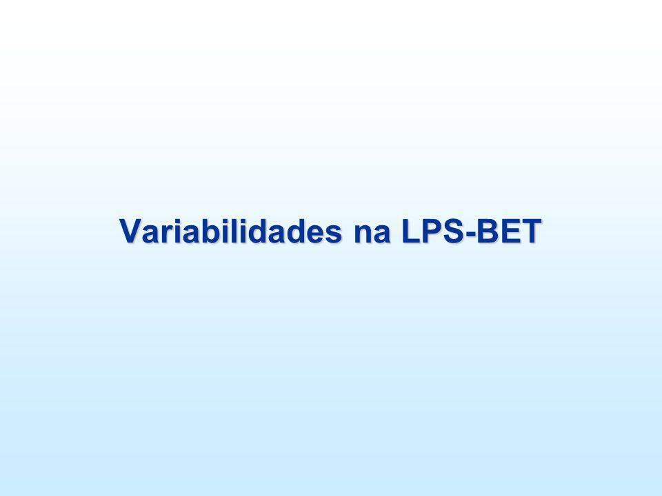 Variabilidades na LPS-BET