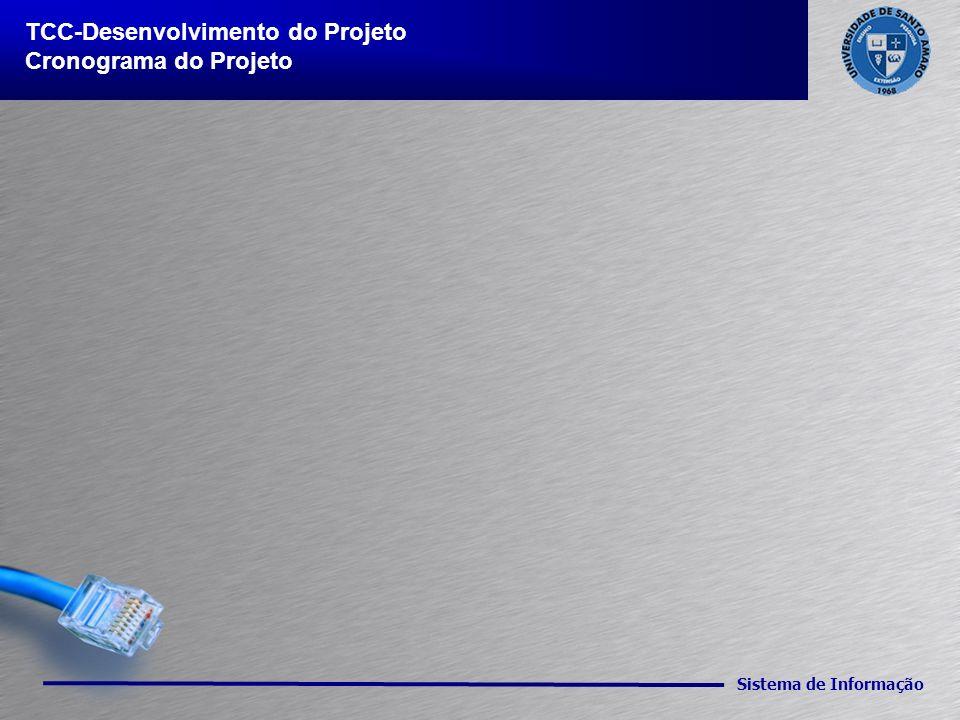 Sistema de Informação TCC-Desenvolvimento do Projeto Cronograma do Projeto