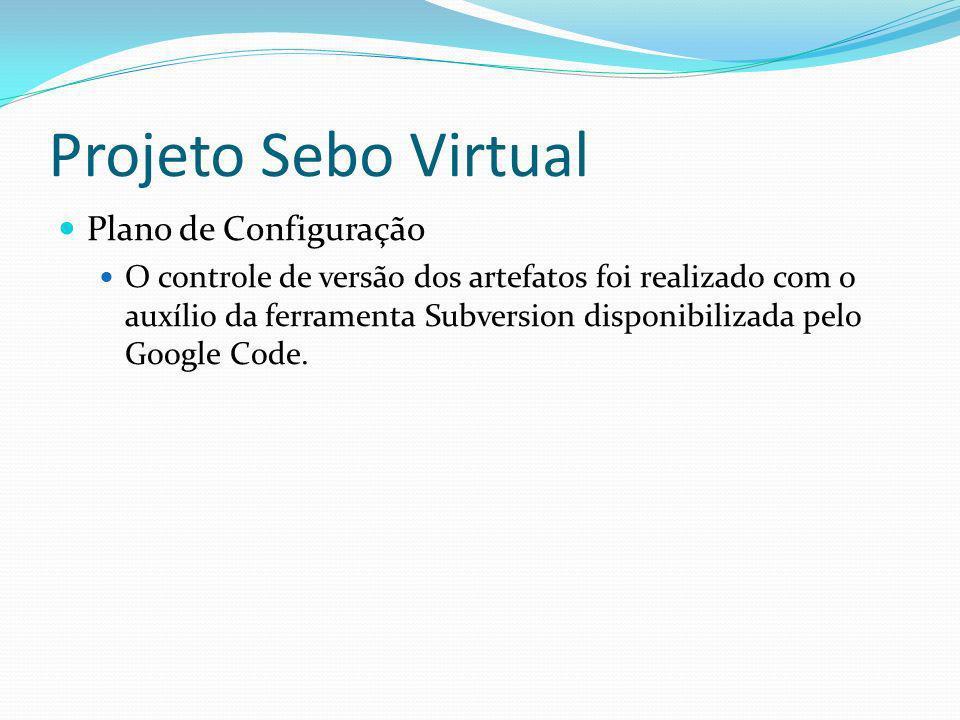 Projeto Sebo Virtual Plano de Configuração O controle de versão dos artefatos foi realizado com o auxílio da ferramenta Subversion disponibilizada pel