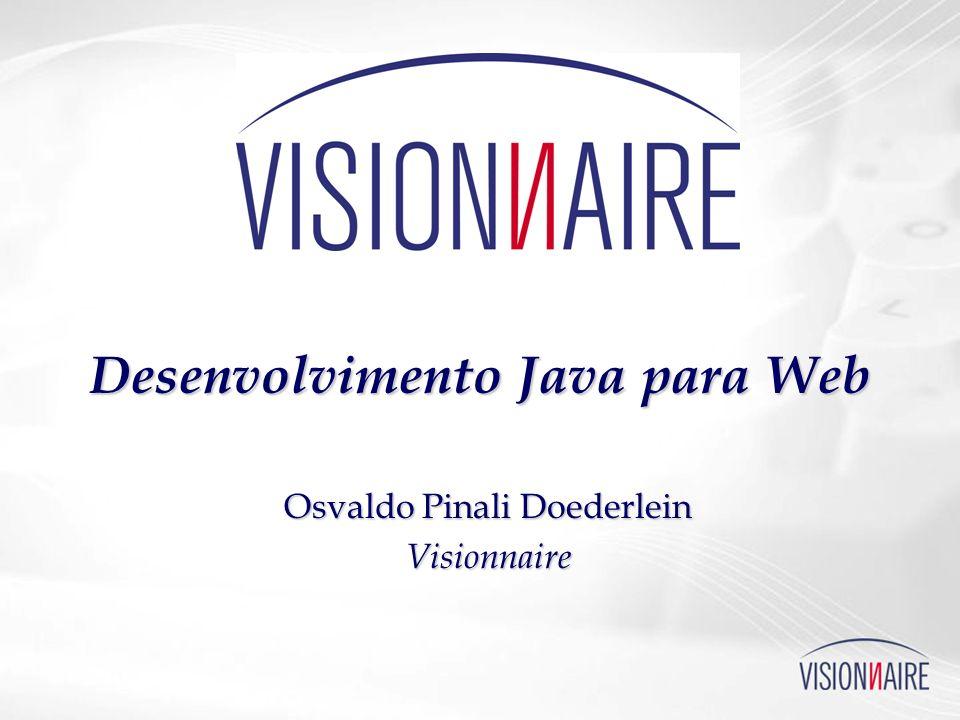Desenvolvimento Java para Web Osvaldo Pinali Doederlein Visionnaire