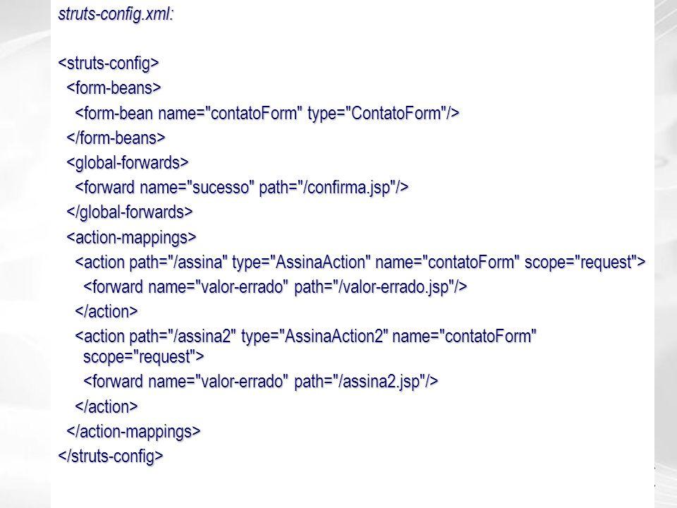 struts-config.xml:<struts-config> </struts-config>