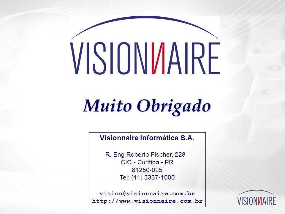 Visionnaire Informática S.A. R. Eng Roberto Fischer, 228 CIC - Curitiba - PR 81250-025 Tel: (41) 3337-1000 vision@visionnaire.com.br http://www.vision