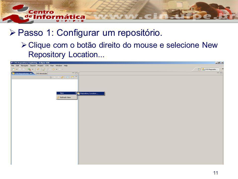 11 Passo 1: Configurar um repositório. Clique com o botão direito do mouse e selecione New Repository Location...