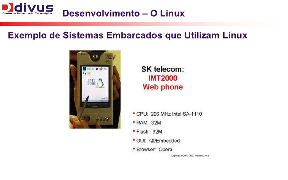 Desenvolvimento – O Linux Exemplo de Sistemas Embarcados que Utilizam Linux