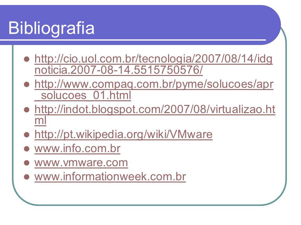Bibliografia http://cio.uol.com.br/tecnologia/2007/08/14/idg noticia.2007-08-14.5515750576/ http://cio.uol.com.br/tecnologia/2007/08/14/idg noticia.20